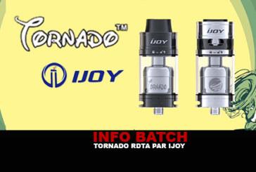 INFO BATCH : Tornado Rdta (Ijoy)