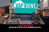 VAPEVENT : Rétrospective de cette première édition !