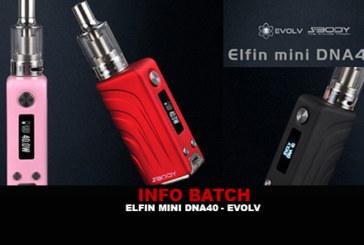 BATCH INFO:Elfin Mini Dna 40(Evolv)
