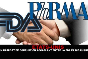 USA : Un rapport accablant de corruption entre la FDA et big pharma.