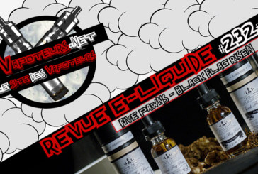 Revue E-Liquide #232 – FIVE PAWNS – BLACK FLAG RISEN (USA)