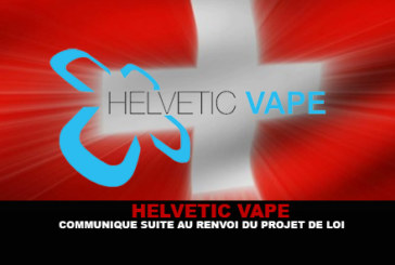 HELVETIC VAPE: Communiqué following the referral of the bill.