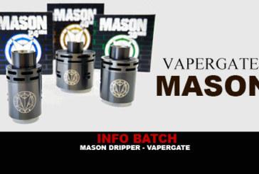 INFO BATCH : Mason Dripper (Vapergate)