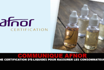 AFNOR COMMUNIQUE: A certification of e-liquids to reassure consumers.