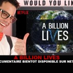 A BILLION LIVES: The documentary coming soon on Netflix?