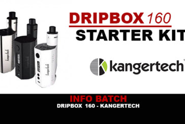 INFO BATCH : Dripbox TC 160w (Kangertech)