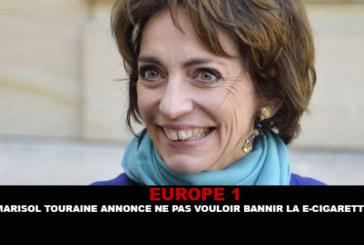 EUROPE 1 : Marisol Touraine annonce ne pas vouloir bannir la e-cigarette..
