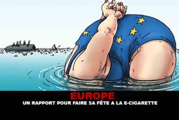 EUROPE : Un rapport pour faire sa fête à la e-cigarette…
