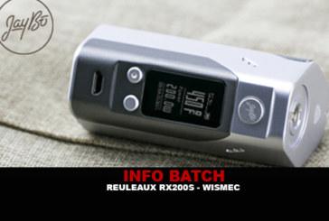 INFO BATCH : Reuleaux RX200S (Wismec)