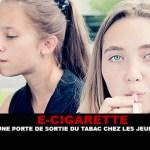 E-CIGARETTE : Une porte de sortie du tabac chez les ados !
