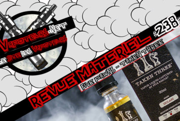 Revue E-Liquide #238 – FIVE PAWNS – TAKEN THREE (USA)