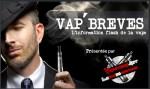 VAP'BREVES : L'actualité du Jeudi 06 Avril 2017