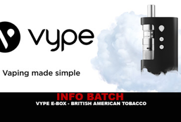 BATCH INFO: Vype Ebox (British American Tobacco)