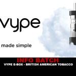 מידע נוסף: Vype Ebox (בריטיש אמריקן טבק)