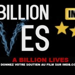 A BILLION LIVES: Give your support to the film on IMDB.com
