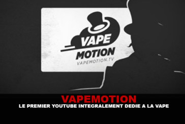 VAPEMOTION: The first youtube fully dedicated to the vape.