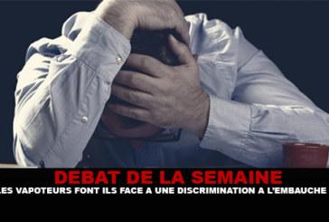 DÉBAT : Les vapoteurs peuvent ils faire face à une discrimination à l'embauche ?