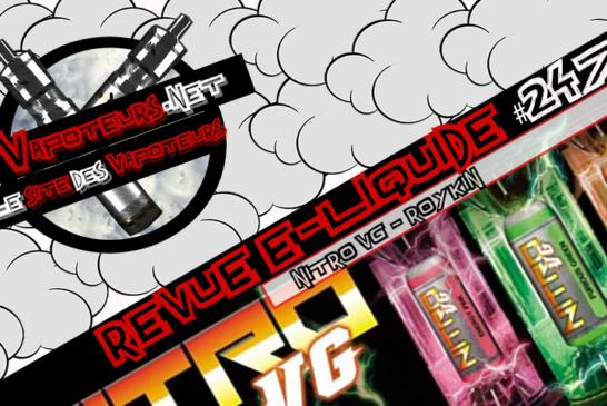 Revue E-Liquide #247 – ROYKIN – NITRO VG (FR)