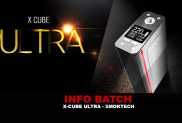 INFO BATCH : X-Cube Ultra (Smoktech)