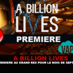 A BILLION LIVES: A premiere at the Grand Rex for the month of September!
