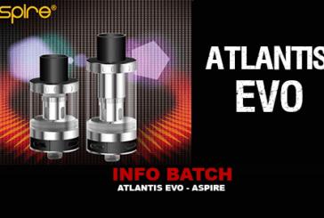 INFO BATCH : Atlantis Evo (Aspire)