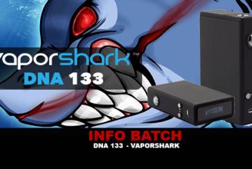 INFO BATCH : Vapor Shark Dna 133 (Vaporshark)