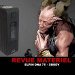 REVUE : ELFIN DNA75 PAR SBODY