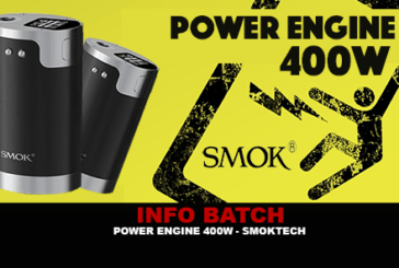 INFO BATCH : Power Engine 400W (Smok)