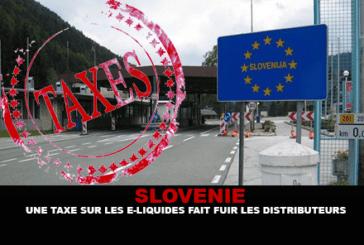 SLOVENIE : Une taxe sur les e-liquides fait fuir les distributeurs.