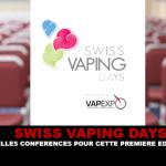 SWISS VAPING DAYS: Какие конференции для этого первого издания?
