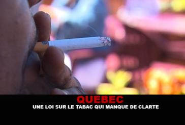QUEBEC : Une loi sur le tabac qui manque de clarté.