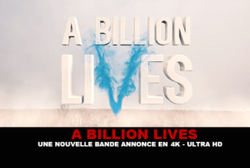 A BILLION LIVES: A new trailer in 4K (Ultra HD)