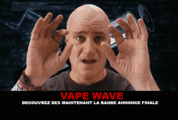 VAPE WAVE: Check out now the final trailer.