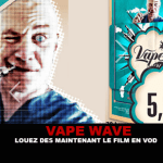 VAPE WAVE: Rent now the movie in VOD.