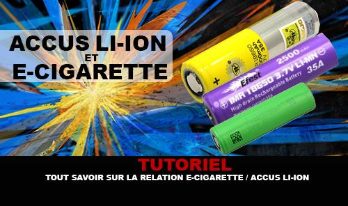 TUTORIEL : Tout savoir sur la relation e-cigarette / Accu Li-ion