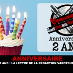 ANNIVERSARY: 2 years already! The letter of the editor Vapoteurs.net