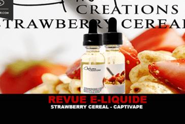 REVUE : STRAWBERRY CEREAL PAR CAPTIVAPE