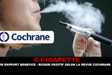 E-CIGARETTE : Un rapport bénéfice / Risque positif selon la revue Cochrane.