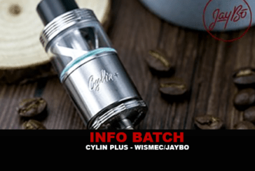 INFO BATCH : Cylin Plus (Wismec / Jaybo)