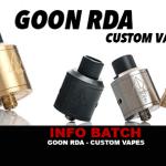 INFO BATCH : GOON 22/24 RDA (Custom Vapes)