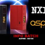 INFO BATCH : Box NX100 (Aspire)