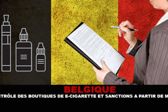 BELGIQUE : Contrôle des boutiques de e-cigarette et sanctions à partir de Mars.