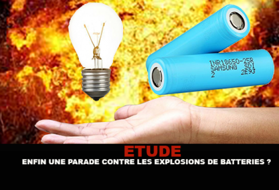 ÉTUDE : Enfin une parade contre les explosions de batteries pour e-cigarette ?