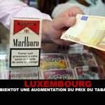 LUXEMBOURG : Bientôt une augmentation du prix du tabac.
