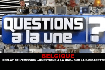 "BELGIUM: Replay of the ""Questions à la Une"" show on the electronic cigarette"