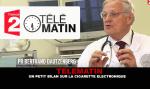 TELEMATIN:与Dautzenberg博士共同撰写的关于电子烟的报道。