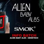 מידע נוסף: Alien Baby Kit AL85 (Smoktech)
