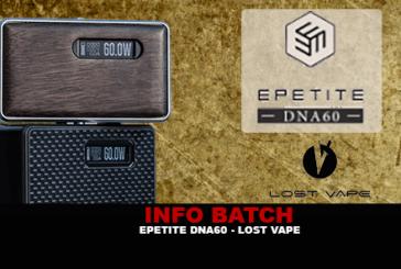 BATCH INFO: Epetite Dna60 (Lost Vape)