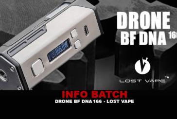 INFO BATCH : Drone BF Dna 166 (Lost Vape)