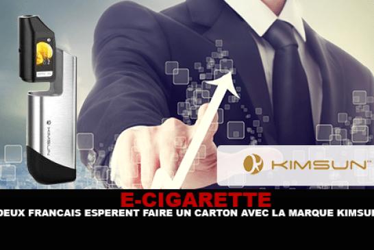 E-CIGARETTE : Deux français espèrent faire un carton avec la marque Kimsun.